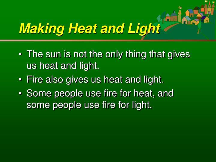 Making Heat and Light