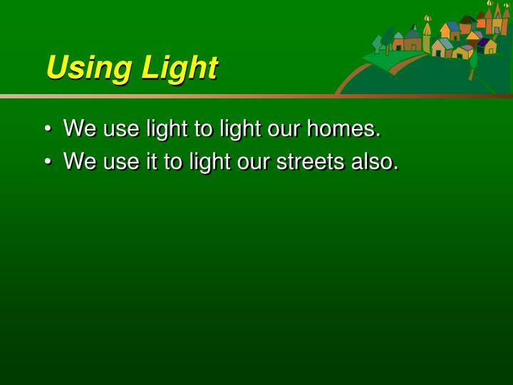 Using Light