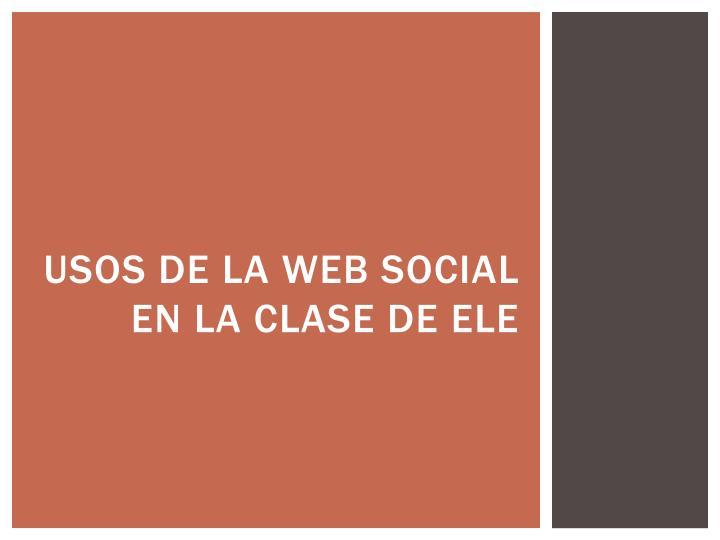 Usos de la web social en la clase de ele