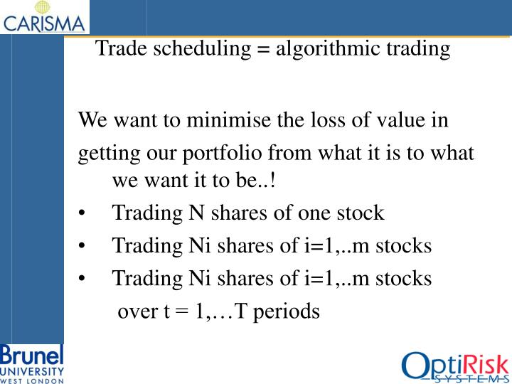 Trade scheduling = algorithmic trading