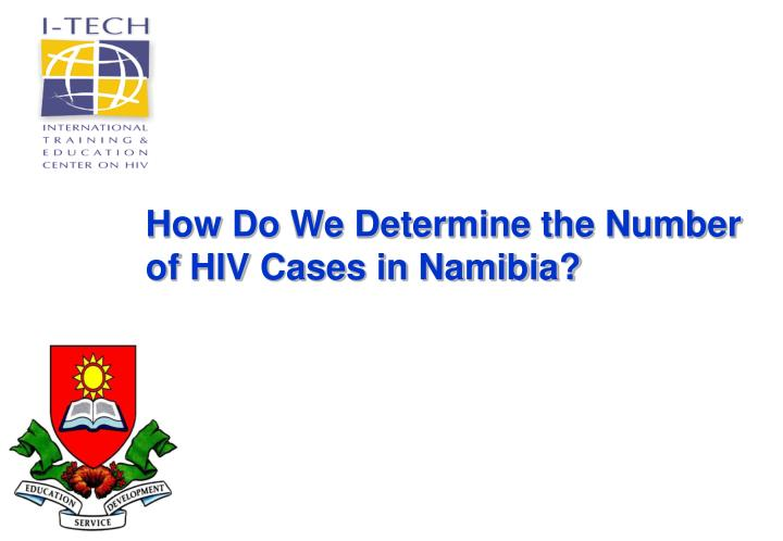 How Do We Determine the Number of HIV Cases in Namibia?