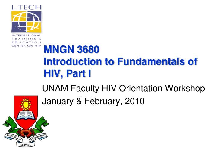 Mngn 3680 introduction to fundamentals of hiv part i