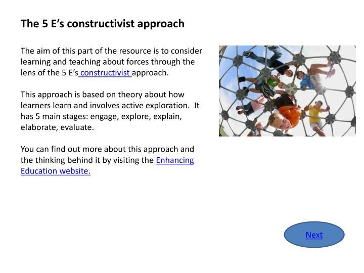 The 5 E's constructivist approach