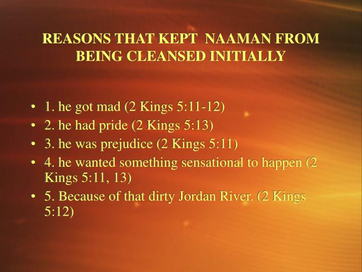 REASONS THAT KEPT  NAAMAN FROM BEING CLEANSED INITIALLY