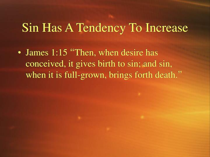 Sin Has A Tendency To Increase