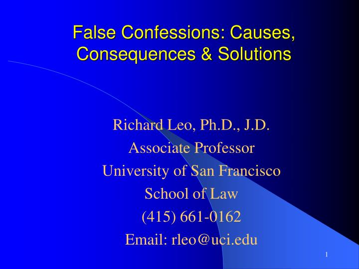 False Confessions: Causes, Consequences & Solutions