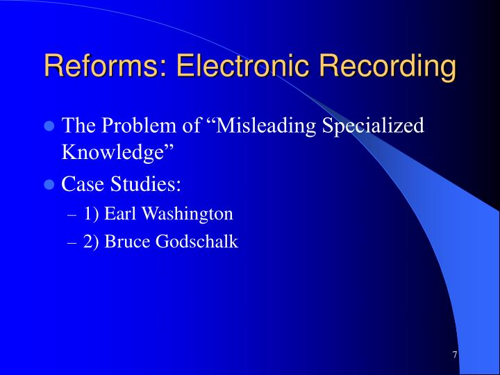 Reforms: Electronic Recording