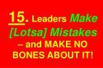 15 leaders make lotsa mistakes and make no bones about it