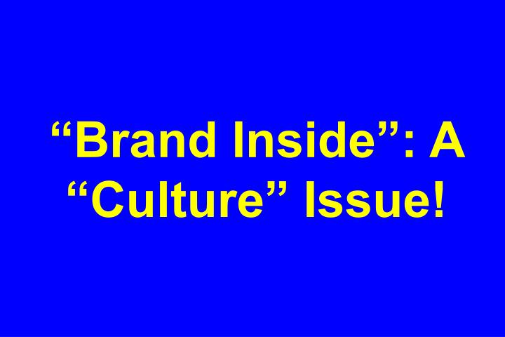 """Brand Inside"": A ""Culture"" Issue!"