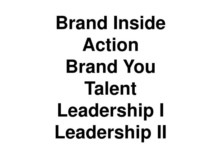 Brand inside action brand you talent leadership i leadership ii