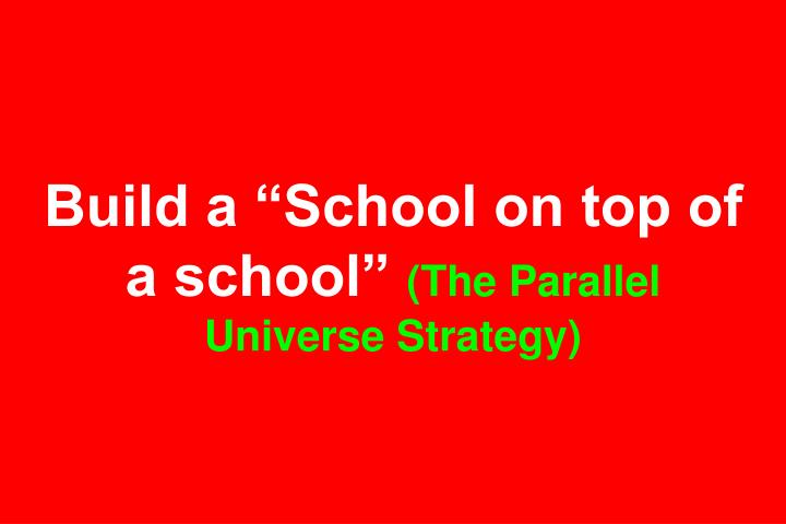 "Build a ""School on top of a school"""