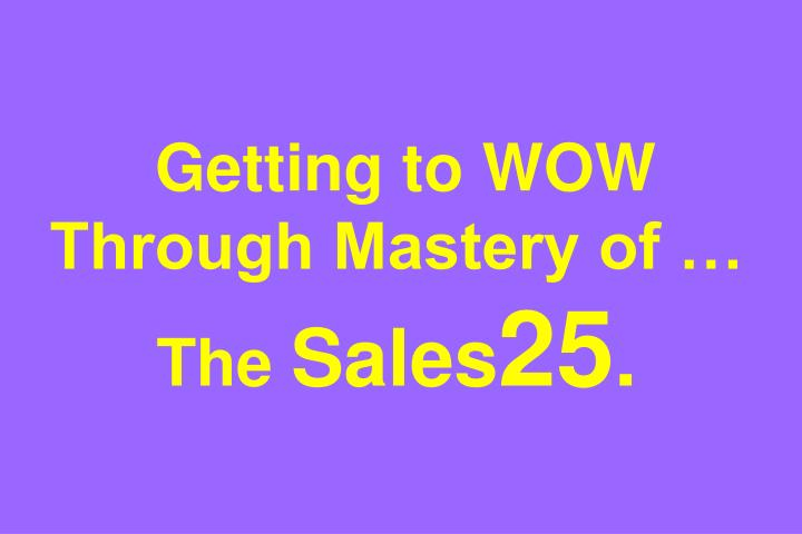 Getting to WOW Through Mastery of …