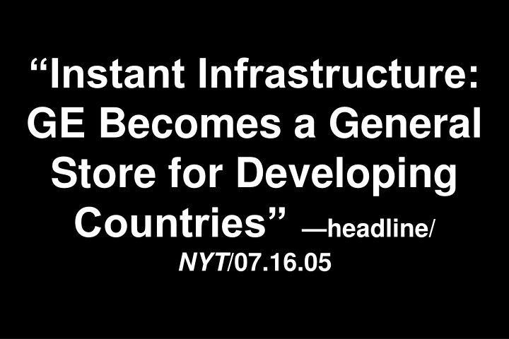 """Instant Infrastructure: GE Becomes a General Store for Developing Countries"""