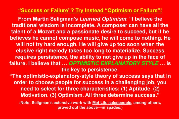 """Success or Failure""? Try Instead ""Optimism or Failure""!"