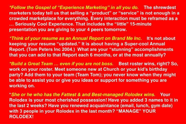 "*Follow the Gospel of ""Experience Marketing"" in all you do."