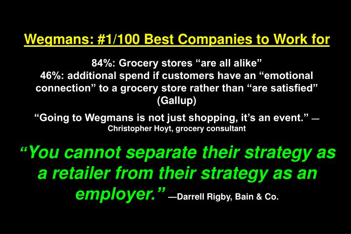 Wegmans: #1/100 Best Companies to Work for