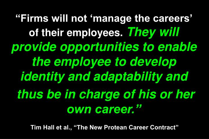 """Firms will not 'manage the careers' of their employees."