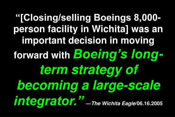 """[Closing/selling Boeings 8,000-person facility in Wichita] was an important decision in moving forward with"