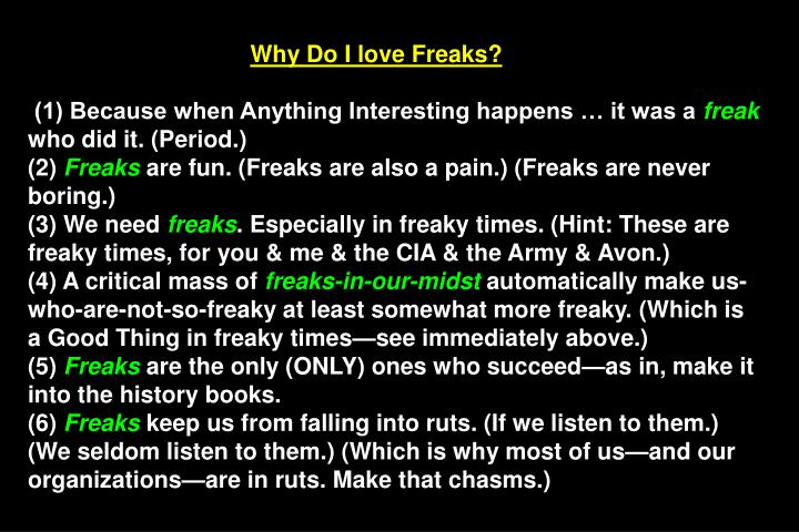Why Do I love Freaks?