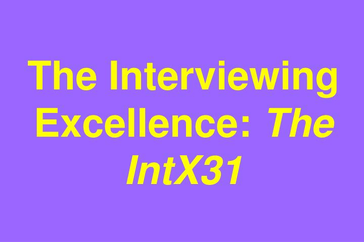 The Interviewing Excellence: