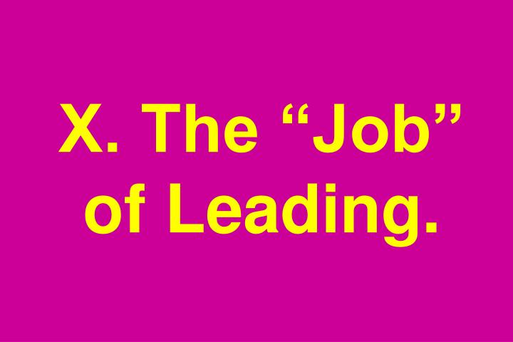 "X. The ""Job"" of Leading."