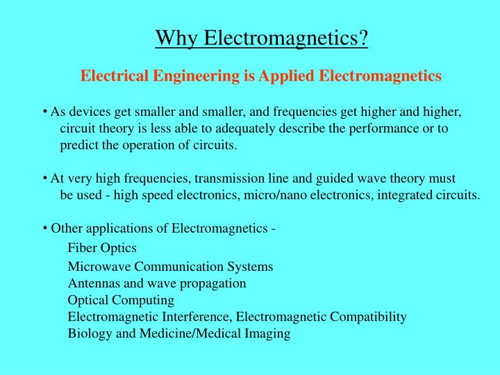 Why Electromagnetics?