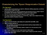 characterizing the space weaponization debate