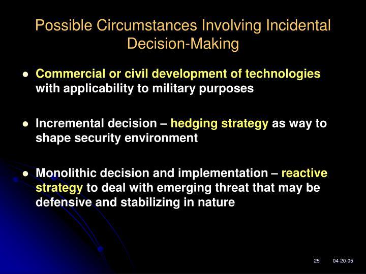 Possible Circumstances Involving Incidental Decision-Making