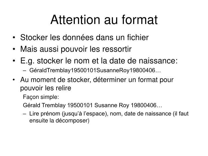 Attention au format