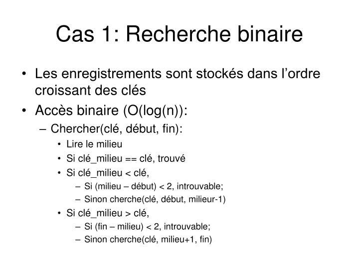 Cas 1: Recherche binaire