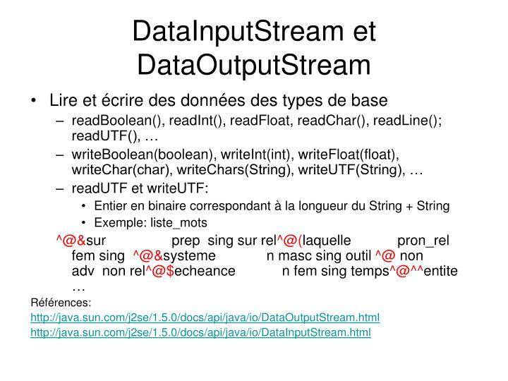 DataInputStream et DataOutputStream