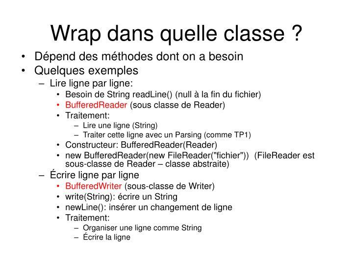 Wrap dans quelle classe ?