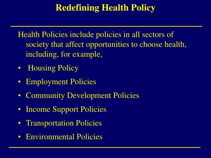 Redefining Health Policy