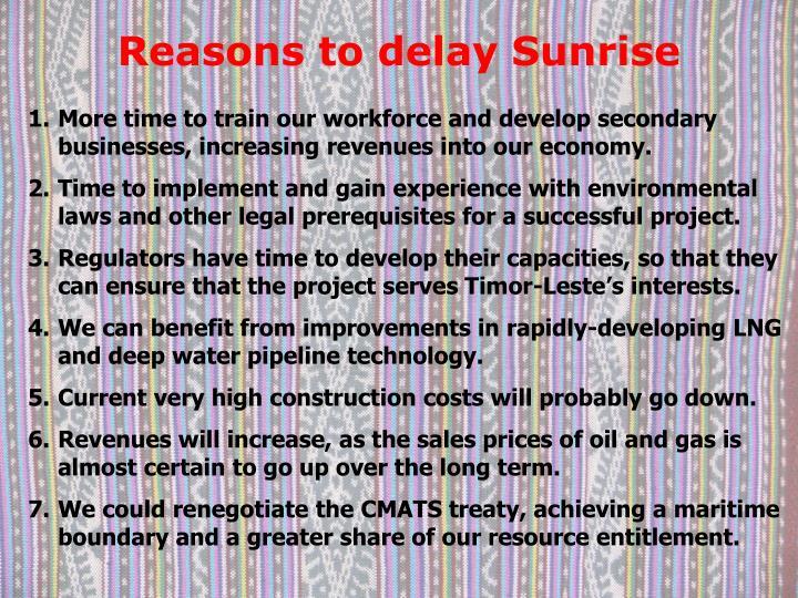 Reasons to delay Sunrise