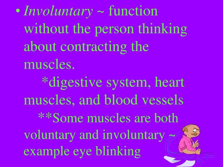 Involuntary ~
