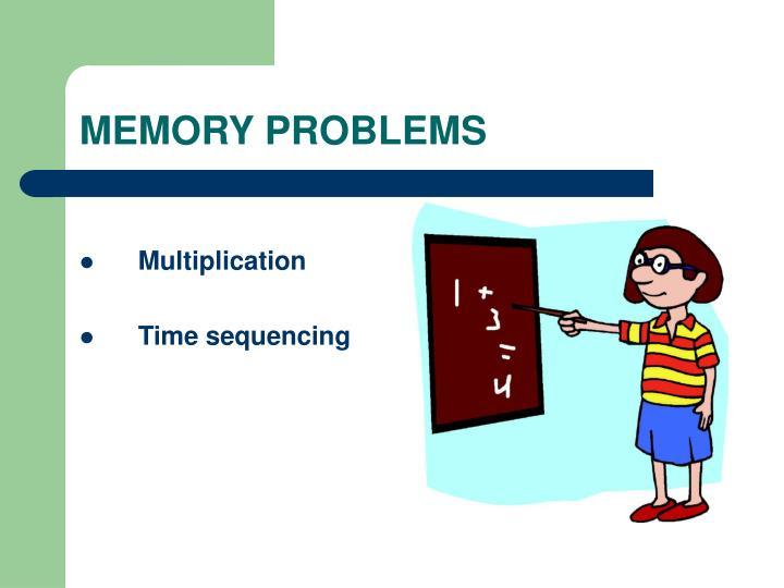 MEMORY PROBLEMS