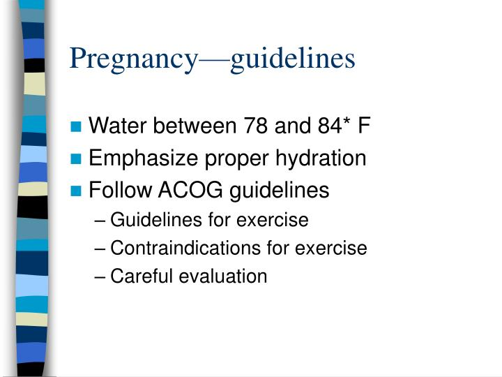 Pregnancy—guidelines
