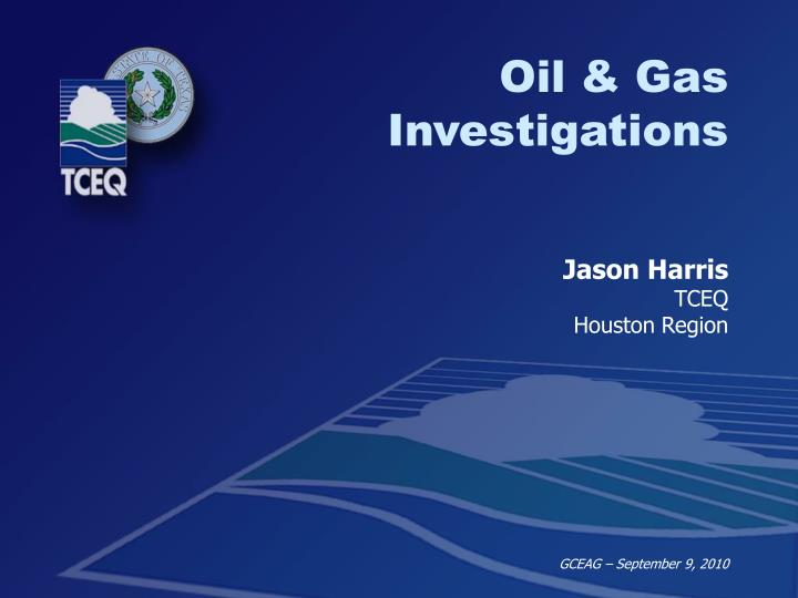 Oil & Gas Investigations