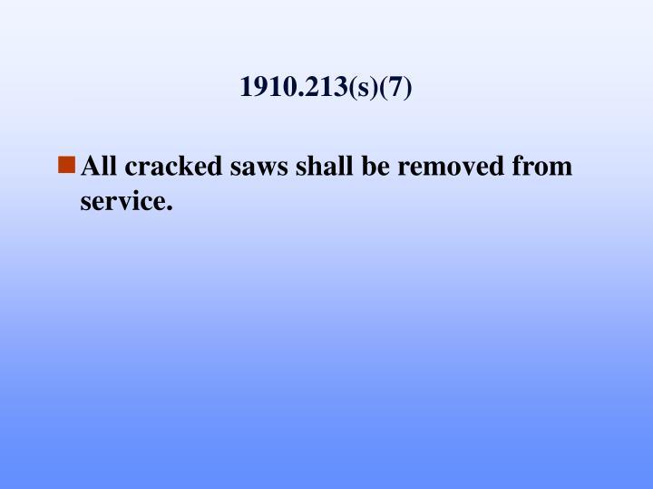1910.213(s)(7)