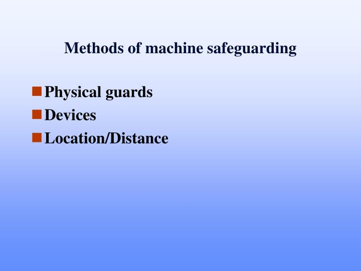 Methods of machine safeguarding