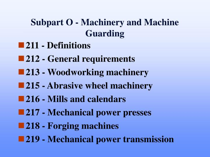 Subpart O - Machinery and Machine Guarding
