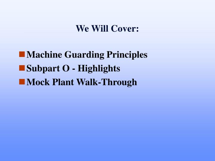 We Will Cover: