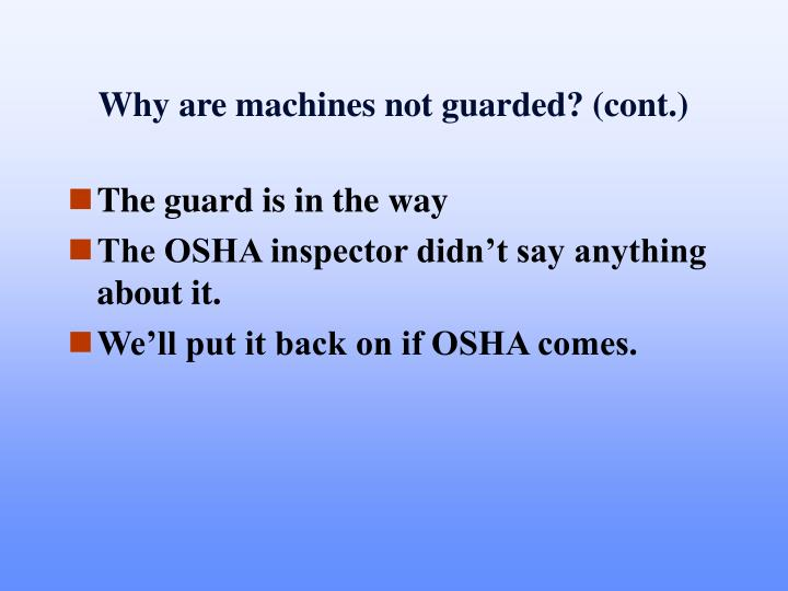 Why are machines not guarded? (cont.)