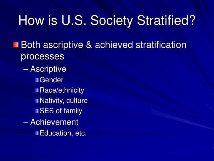 How is U.S. Society Stratified?