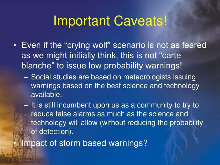 Important Caveats!