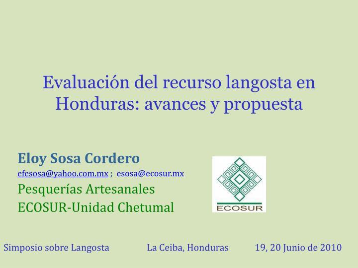 Evaluación del recurso langosta en Honduras: avances y propuesta