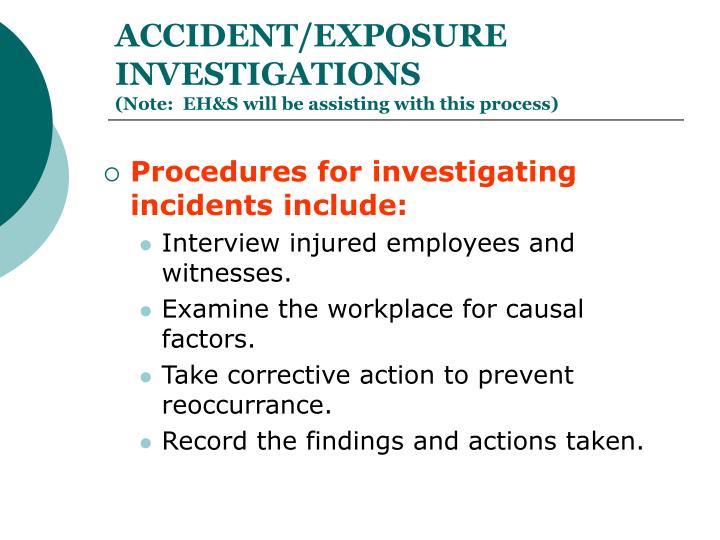 ACCIDENT/EXPOSURE INVESTIGATIONS