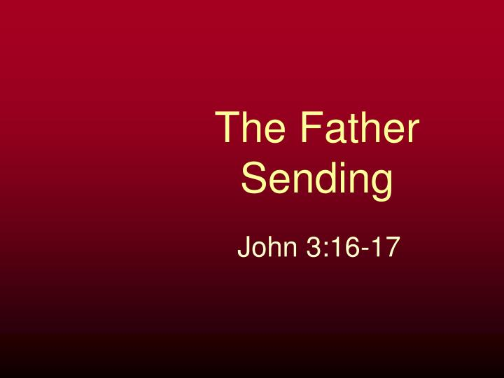 the father sending