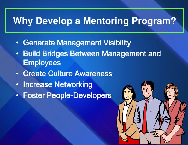 Why Develop a Mentoring Program?