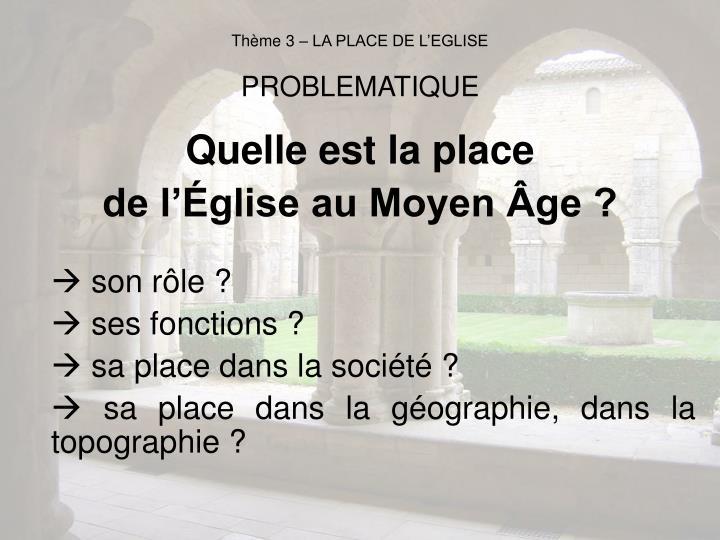 Thème 3 – LA PLACE DE L'EGLISE